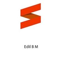 Edil B M