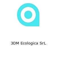 3DM Ecologica SrL