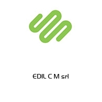 EDIL C M srl