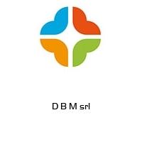 D B M srl