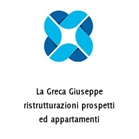 La Greca Giuseppe ristrutturazioni prospetti ed appartamenti