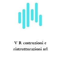 V R costruzioni e ristrutturazioni srl