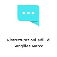Ristrutturazioni edili di Sangilles Marco