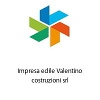 Impresa edile Valentino costruzioni srl