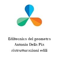 Ediltecnica del geometra Antonio Della Pia ristrutturazioni edili
