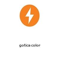 gotica color