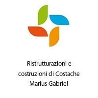 Ristrutturazioni e costruzioni di Costache Marius Gabriel
