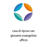 casa di riposo san giovanni evangelista ufficio