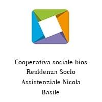 Cooperativa sociale bios Residenza Socio Assistenziale Nicola Basile