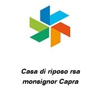 Casa di riposo rsa monsignor Capra