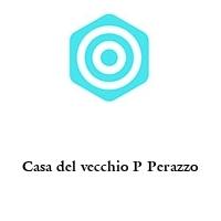 Casa del vecchio P Perazzo