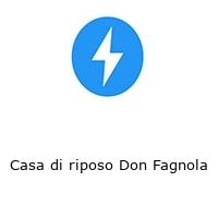 Casa di riposo Don Fagnola
