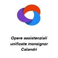 Opere assistenziali unificate monsignor Calandri