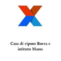 Casa di riposo Borea e istituto Massa