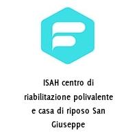 ISAH centro di riabilitazione polivalente e casa di riposo San Giuseppe