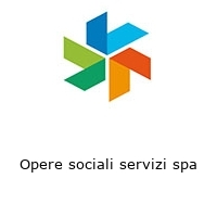 Opere sociali servizi spa