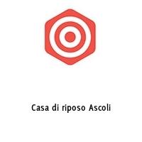 Casa di riposo Ascoli