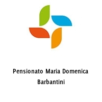 Pensionato Maria Domenica Barbantini