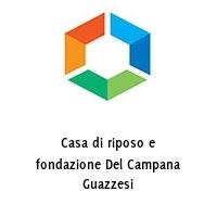 Casa di riposo e fondazione Del Campana Guazzesi