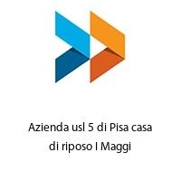 Azienda usl 5 di Pisa casa di riposo I Maggi