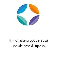 IIl monastero cooperativa sociale casa di riposo