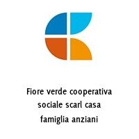 Fiore verde cooperativa sociale scarl casa famiglia anziani