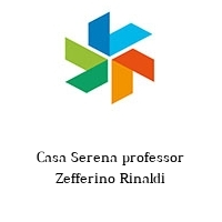 Casa Serena professor Zefferino Rinaldi