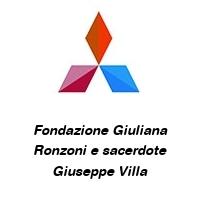 Fondazione Giuliana Ronzoni e sacerdote Giuseppe Villa