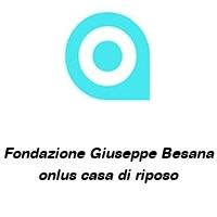Fondazione Giuseppe Besana onlus casa di riposo