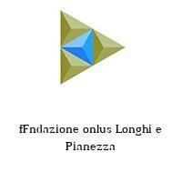 fFndazione onlus Longhi e Pianezza