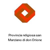 Provincia religiosa san Marziano di don Orione