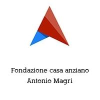 Fondazione casa anziano Antonio Magri
