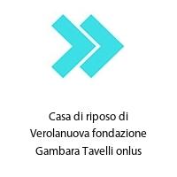 Casa di riposo di Verolanuova fondazione Gambara Tavelli onlus