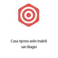 Casa riposo asilo inabili san Biagio