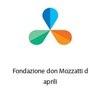 Fondazione don Mozzatti d aprili
