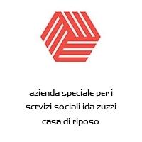 azienda speciale per i servizi sociali ida zuzzi casa di riposo