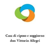Casa di riposo e soggiorno don Vittorio Allegri