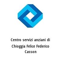 Centro servizi anziani di Chioggia Felice Federico Casson