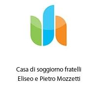 Casa di soggiorno fratelli Eliseo e Pietro Mozzetti