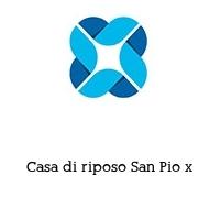 Casa di riposo San Pio x