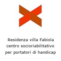 Residenza villa Fabiola centro socioriabilitativo per portatori di handicap