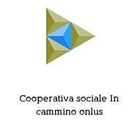 Cooperativa sociale In cammino onlus