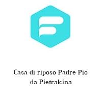 Casa di riposo Padre Pio da Pietralcina