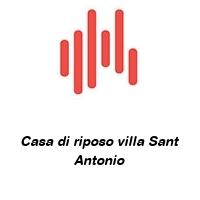 Casa di riposo villa Sant Antonio