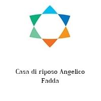 Casa di riposo Angelico Fadda