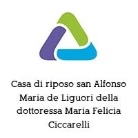 Casa di riposo san Alfonso Maria de Liguori della dottoressa Maria Felicia Ciccarelli