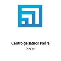 Centro geriatrico Padre Pio srl