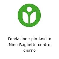 Fondazione pio lascito Nino Baglietto centro diurno