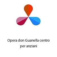Opera don Guanella centro per anziani