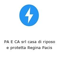 PA E CA srl casa di riposo e protetta Regina Pacis